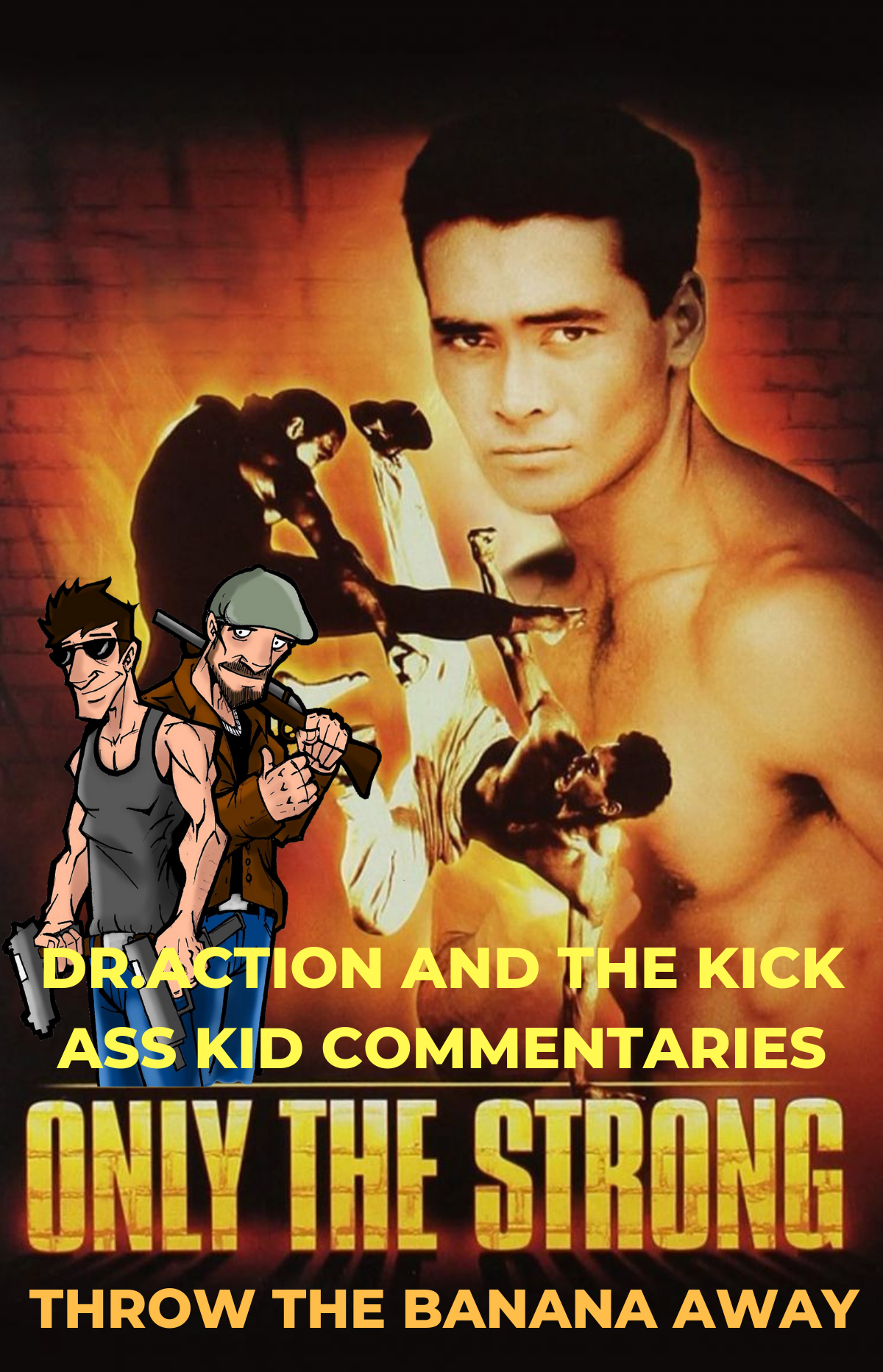 Dr.Action and the Kick Ass Kid Commentaries - ONLY THE STRONG.png