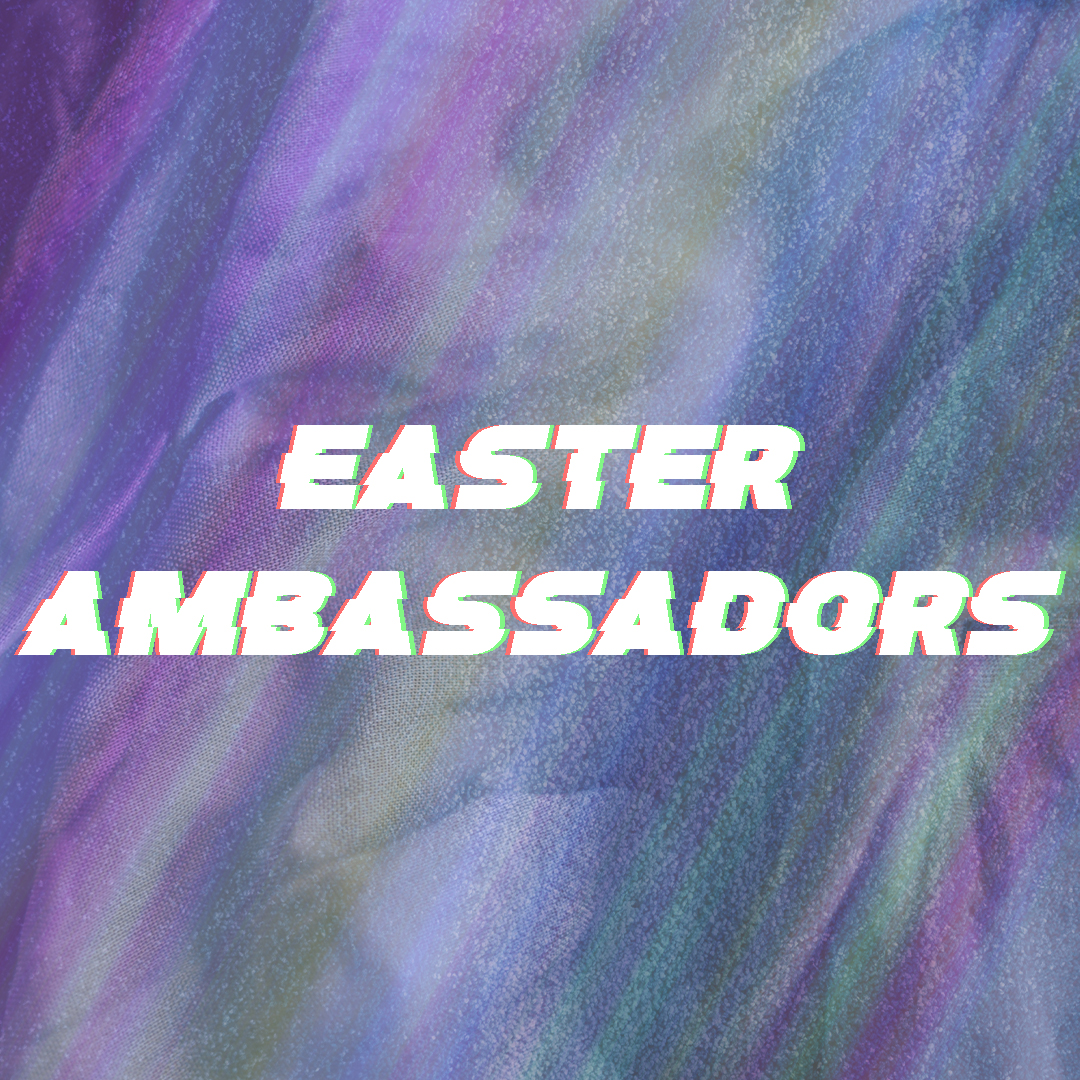 Easter Ambassadors SQ.jpg