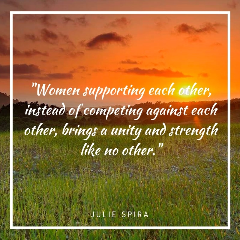 Women supporting each other, instead of competing against each other, brings a unity and strength like no other._-min.jpg