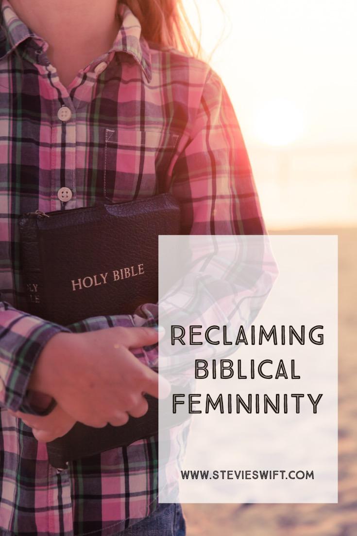 Reclaiming Biblical Femininity