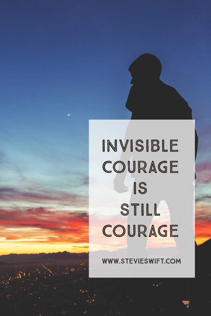 Courage doesn't have to be flashy.