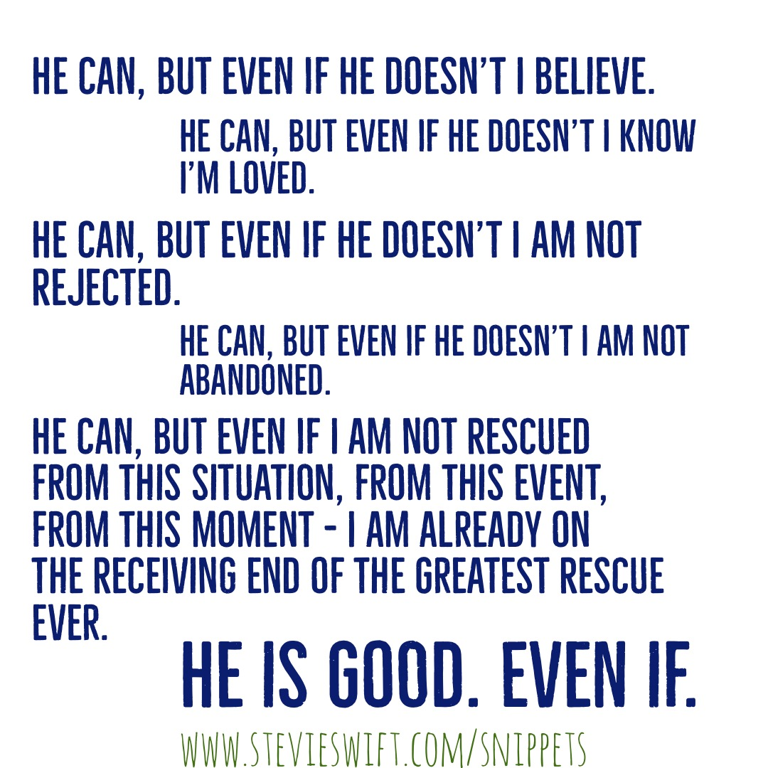 He is good. Even if