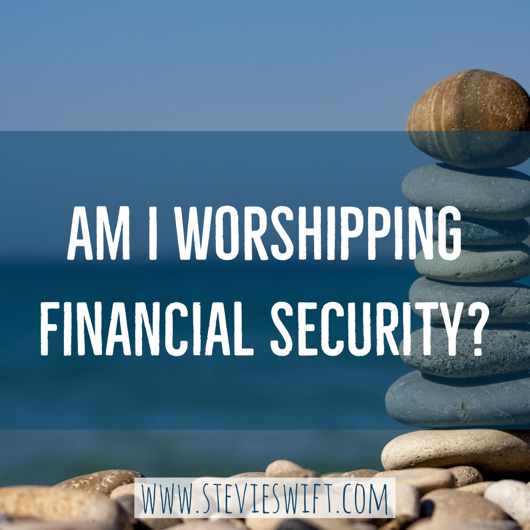 worshipping financial security