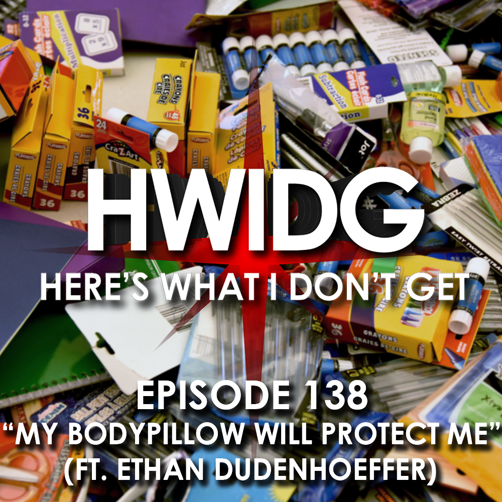 Here's What I Don't Get: The Podcast
