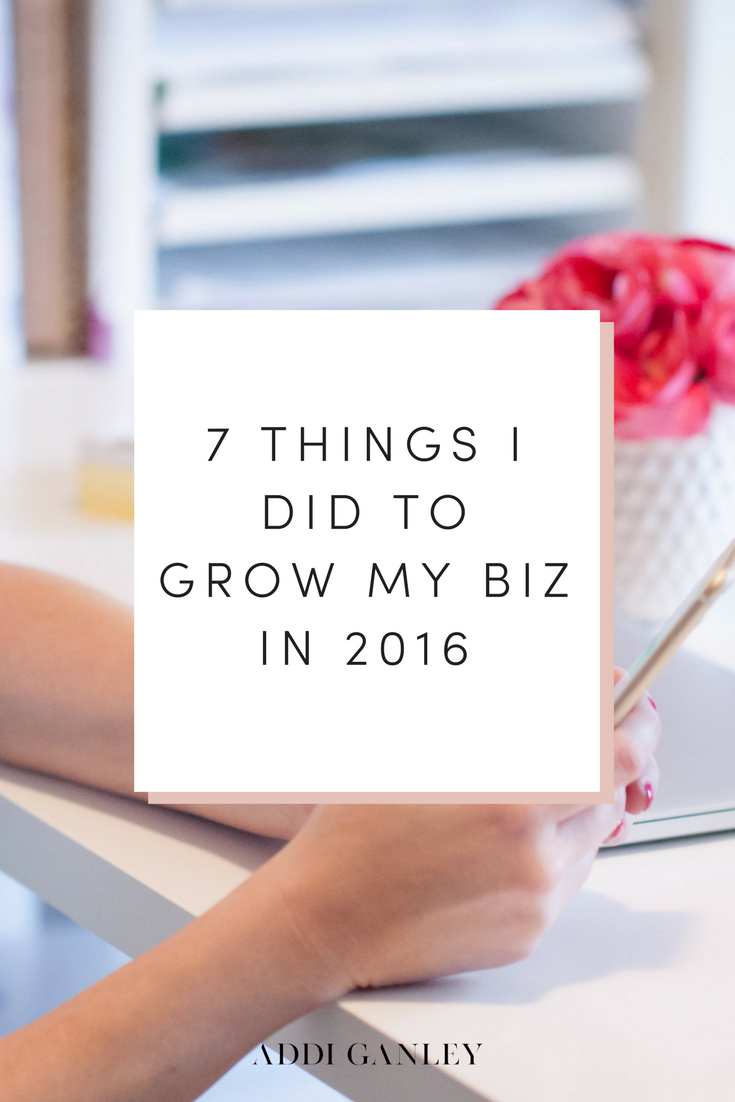 7 things I did that had the biggest impact and helped me to grow my biz + blog in 2016.