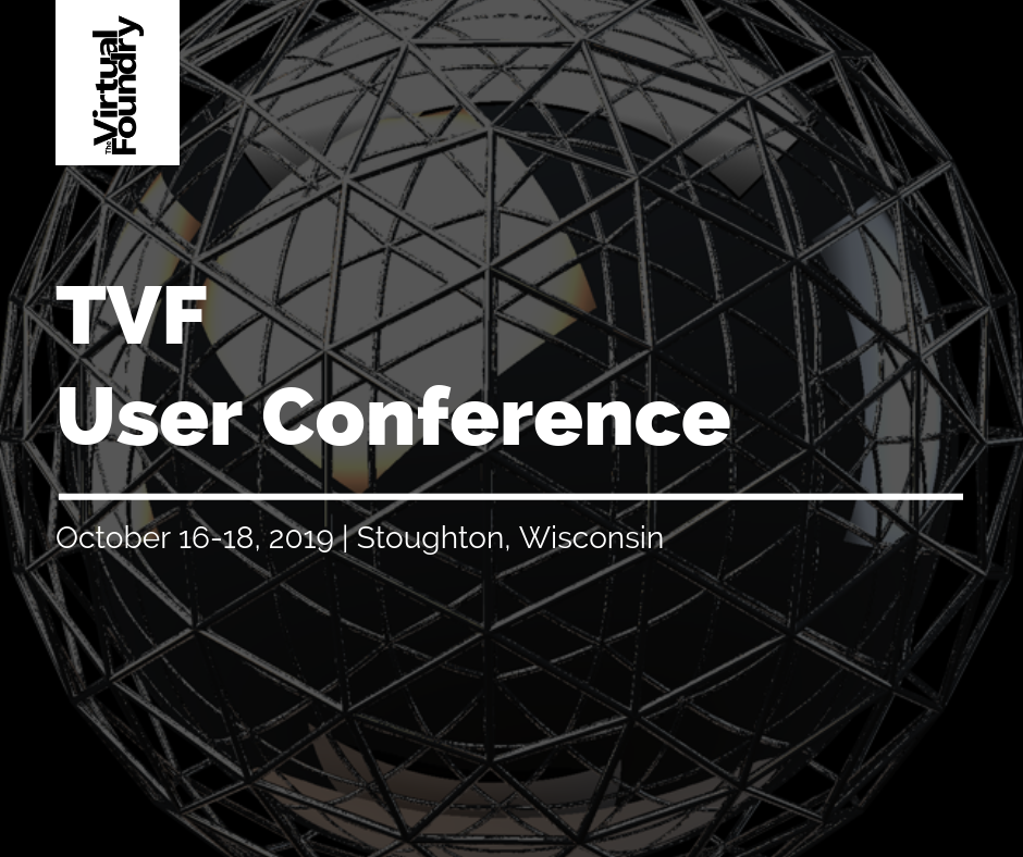 October 16- 18, 2019 - Expert Insights - Industry insiders and thought leaders share their expertise regarding the latest trends and the future of 3D Printing, with eye-opening keynotes and sessions designed for anyone in the additive manufacturing industry.TVF Materials - See the latest and greatest products from TVF, plus sessions filled with information that you can put into action.Networking - Meet with other additive manufacturing professionals and attend TVF-hosted events.Meet the Team - Talk with the inventor of Filamet™ and get to know the TVF team. Shop tours included in the Conference.Conference Venue - Chorus Public House, 154 W Main St, Stoughton WI 53589, USA