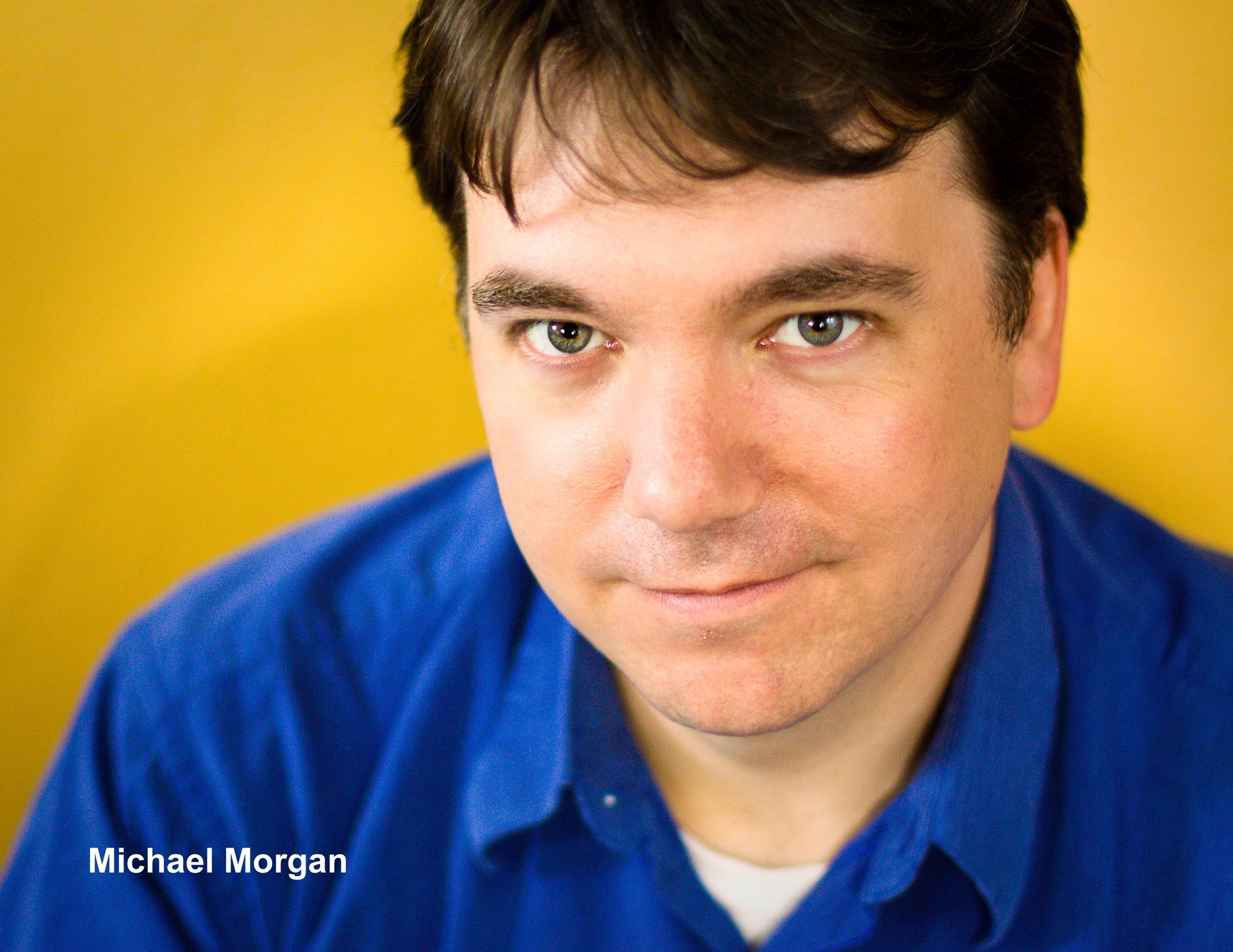 Michael Morgan* -            Normal  0          false  false  false    EN-US  JA  X-NONE                                                                                                                                                                                                                                                                                                                                             /* Style Definitions */ table.MsoNormalTable {mso-style-name: