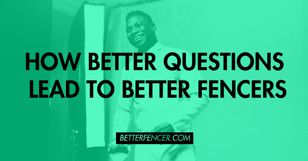 DARYL HOMER ON HOW BETTER QUESTIONS LEAD TO BETTER FENCERS