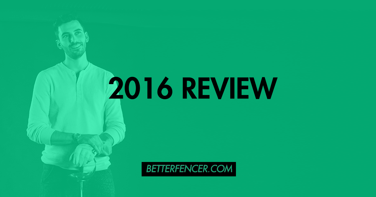 2016 BETTER FENCER WRAP UP REVIEW