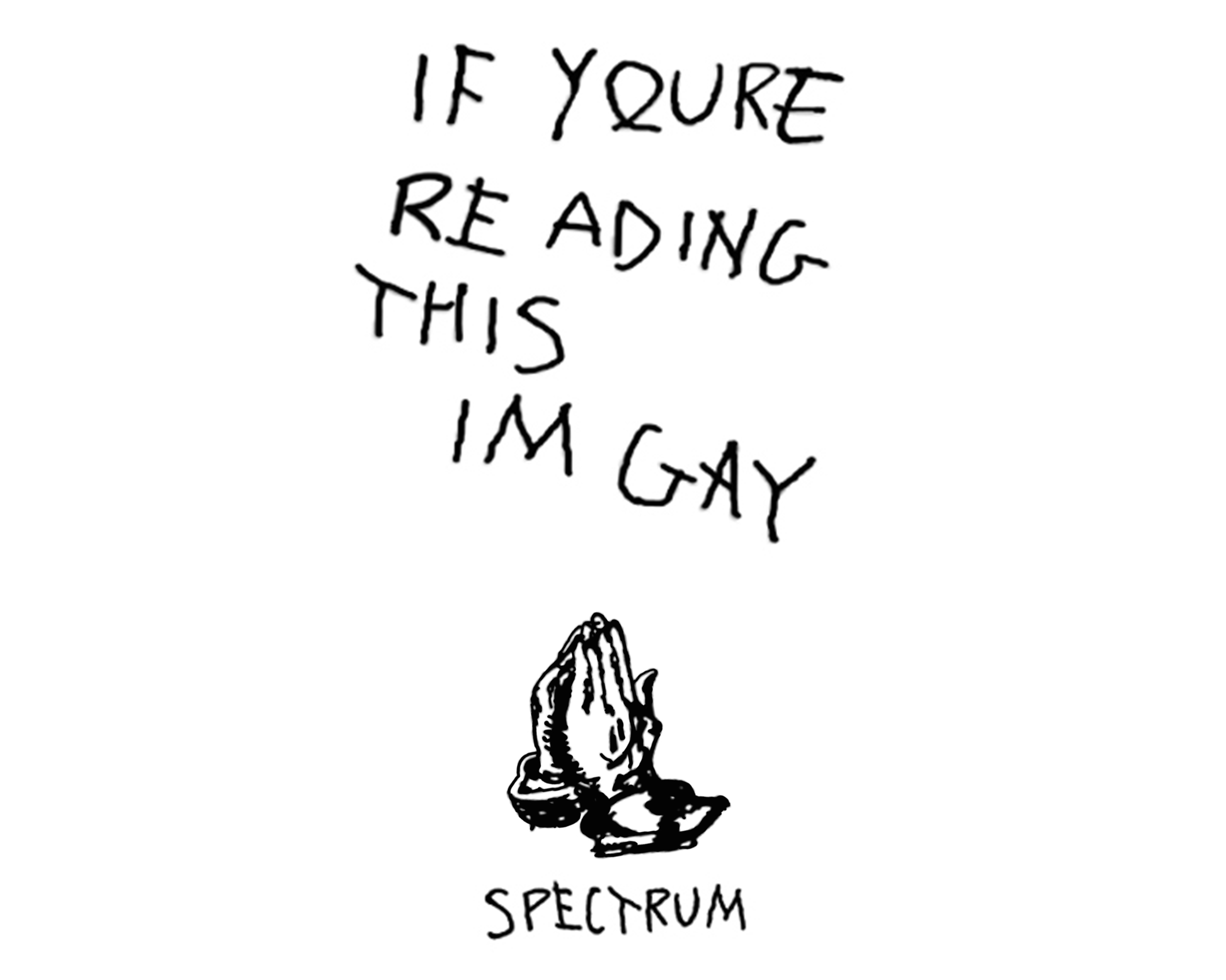 If You're - Pretty much self explanatory. Yet, for those who are sometimes late to the party, this image is a gay take on Drake's most parodied album title.So, if you're wearing this shirt... congrats! You are showing that you are both gay and