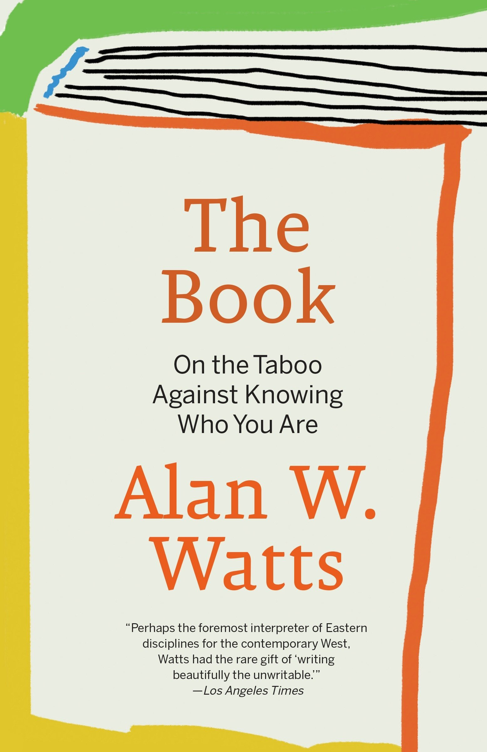 1. The Book - On the Taboo Against Knowing Who You Areby Alan Watts