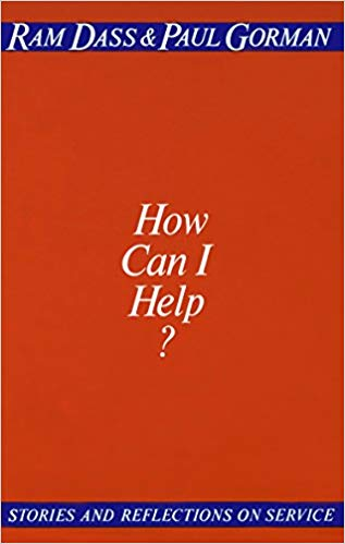 3. How Can I Help? - by Ram Dass