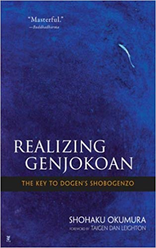 7. Realizing Genjokoan: The Key to Dogen's Shobogenzo - by Shohaku Okumura