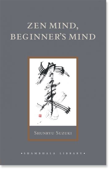 8. Zen Mind, Beginner's Mind - by Shunryu Suzuki