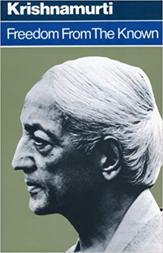5. Freedom from the Known - by Jiddu Krishnamurti