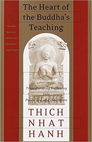 6. The Heart of the Buddha's Teaching - Transforming Suffering into Peace, Joy, and Liberationby Thich Nhat Hanh