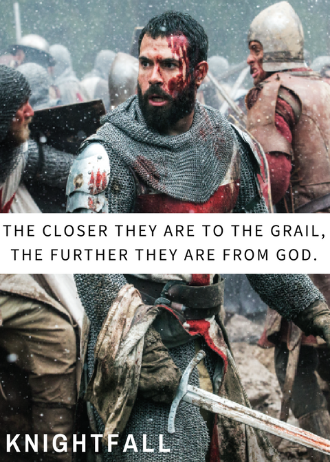 THE CLOSER THEY ARE TO THE GRAIL, THE FURTHER THEY ARE FROM GOD. (1).png
