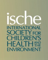 International Society for Children's Health and the Environment (ISCHE)