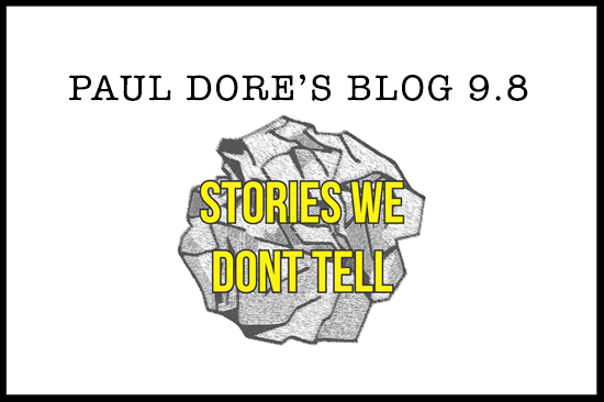 Paul-Dore-Blog-Stories-We-Dont-Tell.png