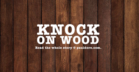 Paul-Dore-Blog-Post-Knock-On-Wood.png