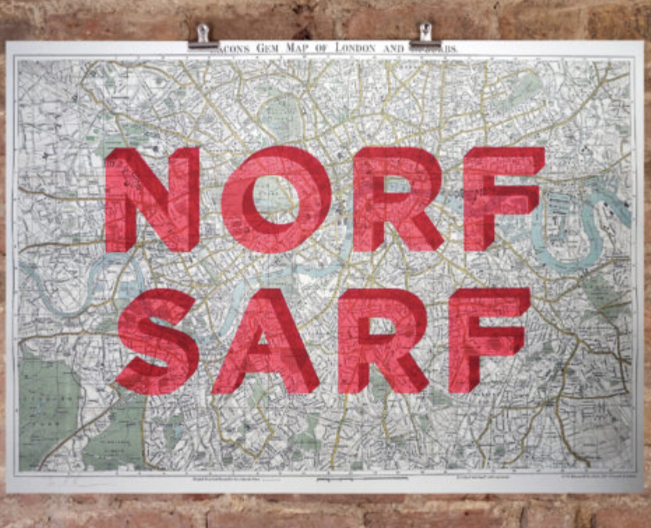Dave Buonaguidi at Nelly Duff , 'Norf Sarf' Limited Edition of 120 - £200