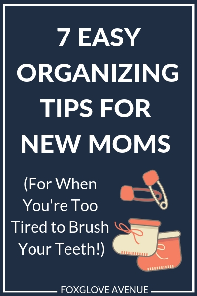 Are you wondering how to get more orgaized with a new born? Make life a little it easier with these 7 Easy Organizing Tips for New Moms. Even if you're too tired to brush your teeth.