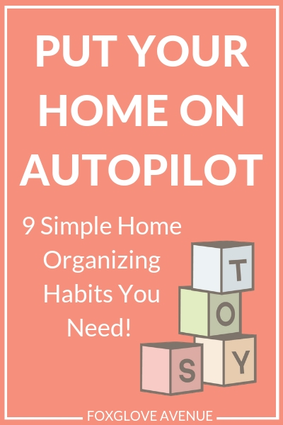 Put your home on autopilot with these 9 home grganizing habits. Getting organized is tough. But staying organized imight be tougher still! Make things easy on yourself and set up some efficient habits.