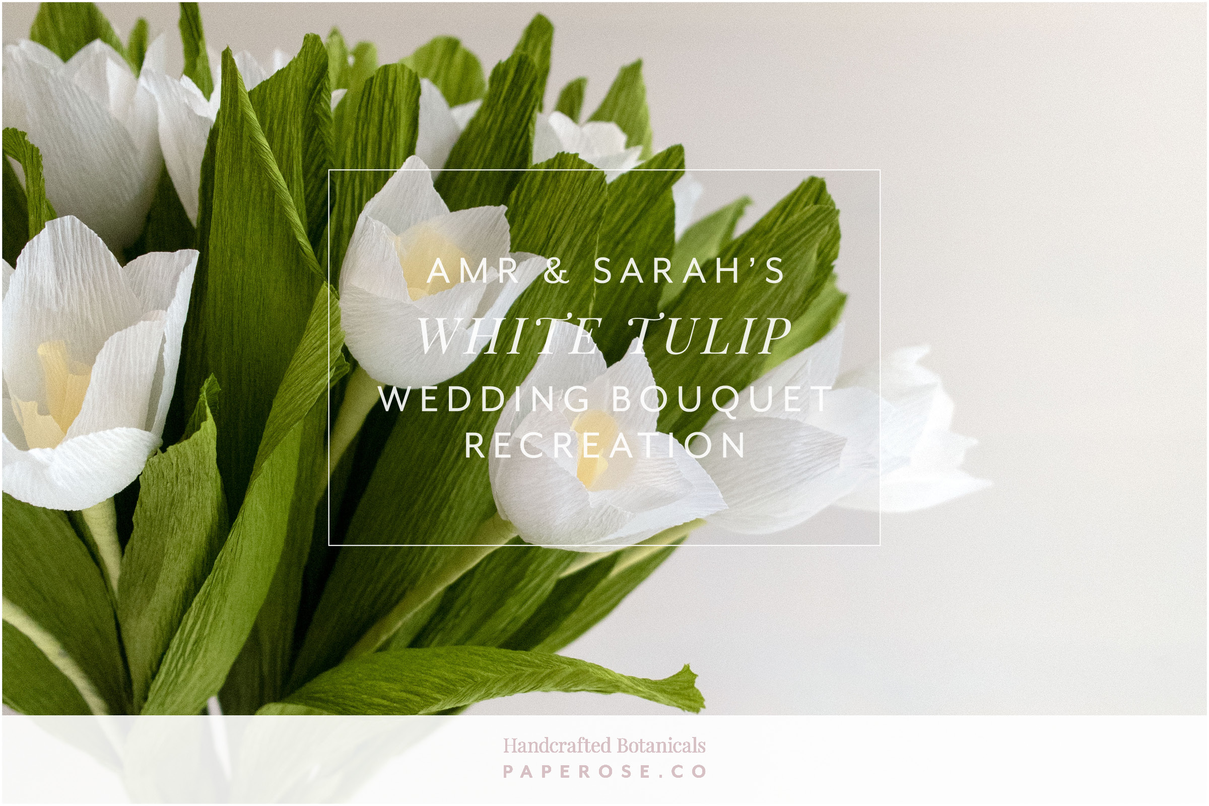 Paper Rose Co. White Tulip Wedding Bouquet Recreation