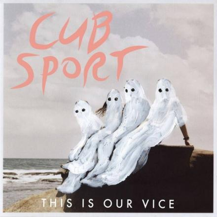 Cub Sport - This Is Our Vice.jpg
