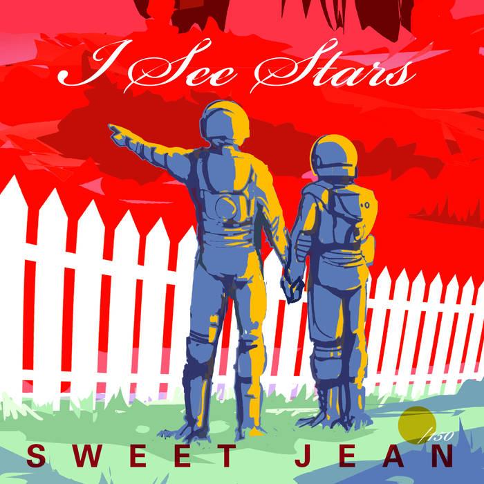 Sweet Jean - I See Stars (7%22 Vinyl).jpg