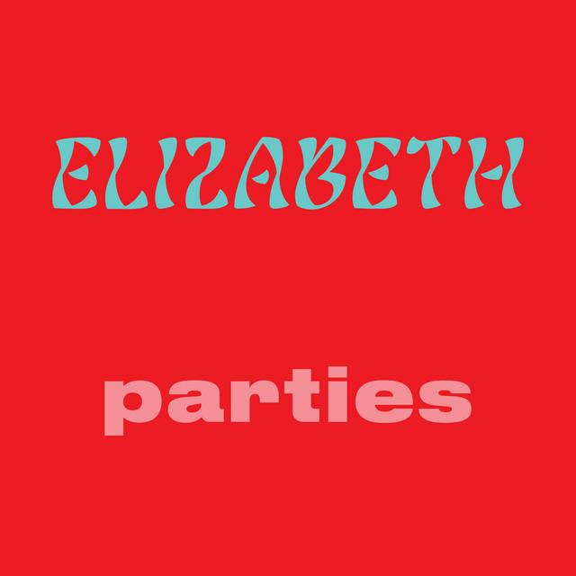Elizabeth - Parties p,m,e,i