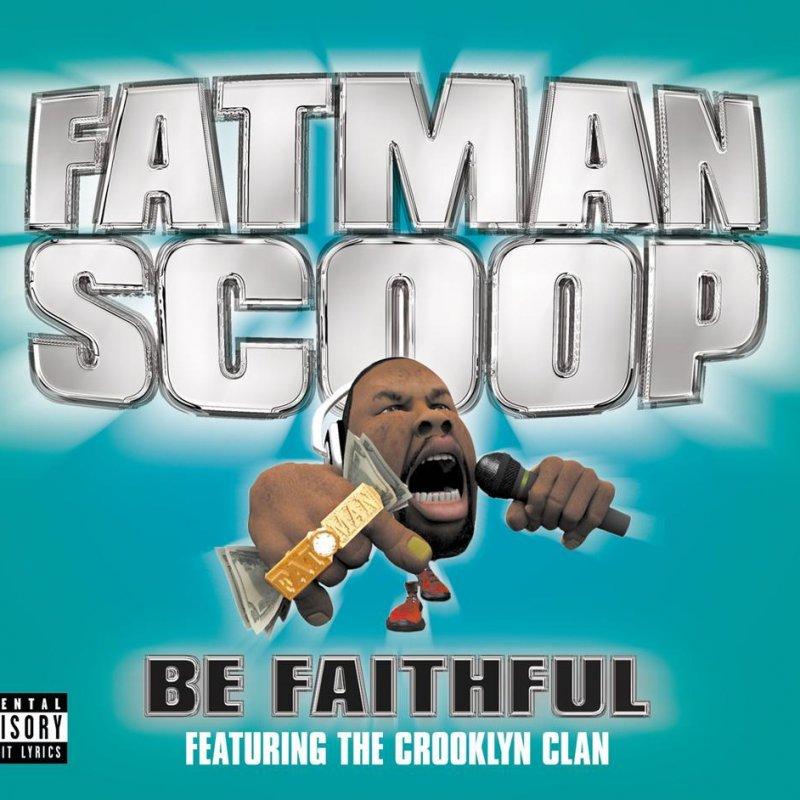 Be Faithful - Fatman Scoop