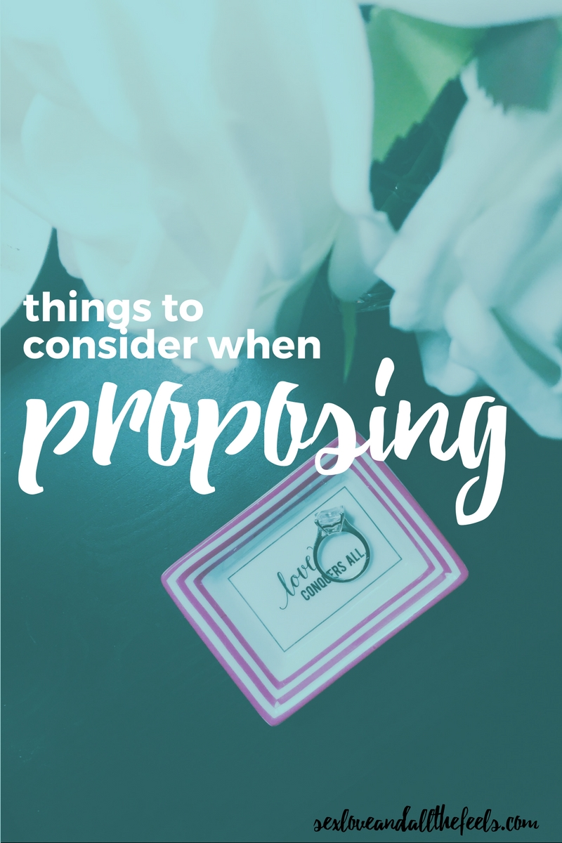 things to consider when proposing