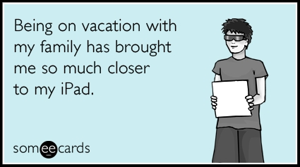 vacation-august-ipad-family-ecards-someecards