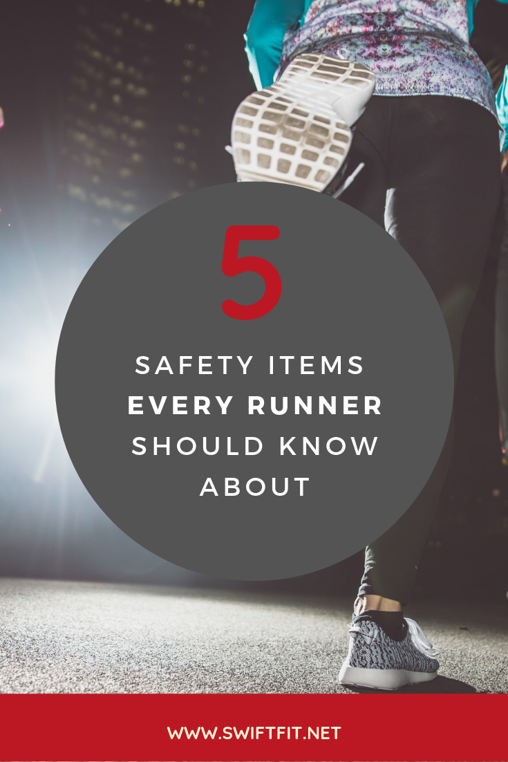 5 Safety Items Every Runner Should Know About