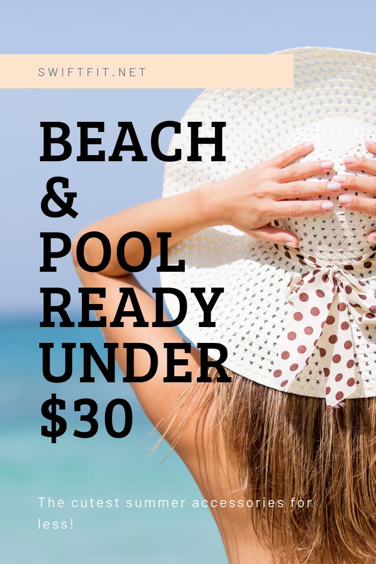 Beach & Pool Ready under $30