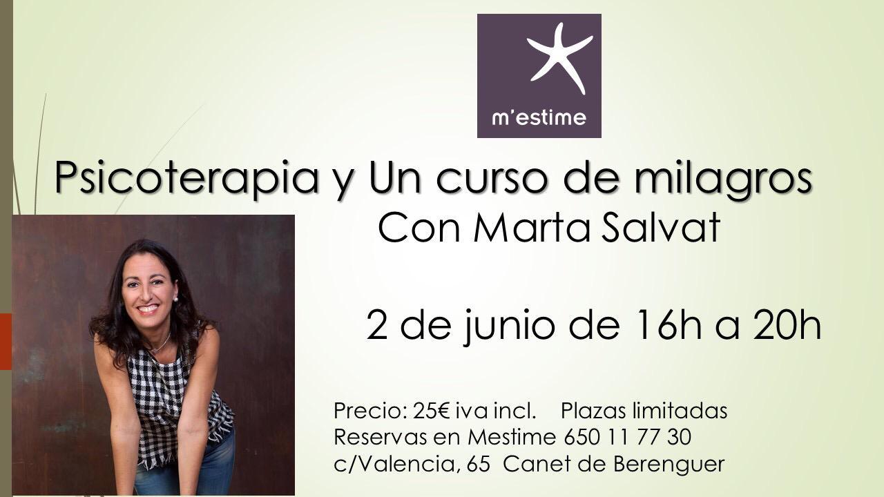 Psicoterapia Y Un Curso De Milagros Con Marta Salvat M Estimem Estimetalleres