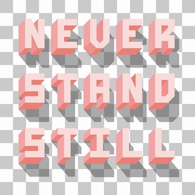 Never Stand Still #keepmovingforward -  heroandcape.com -