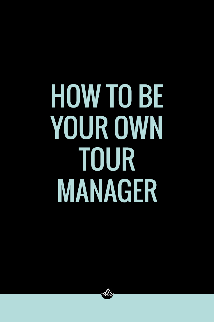 How To Be Your Own Tour Manager