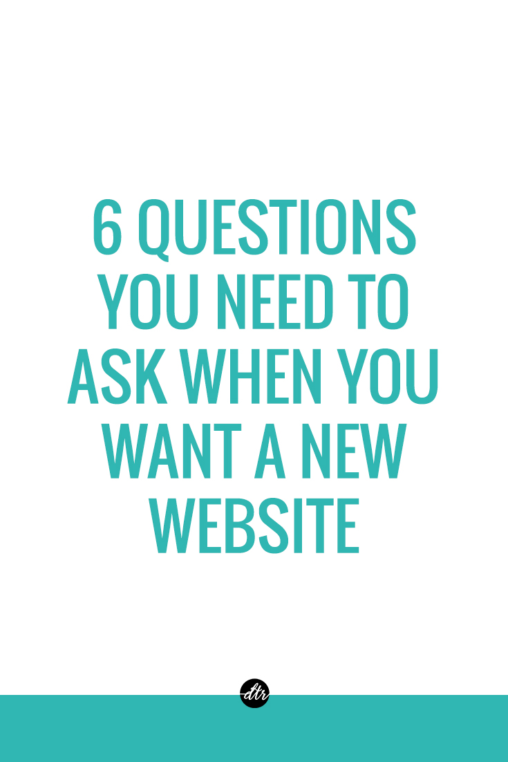6 questions you need to ask when you want a new website