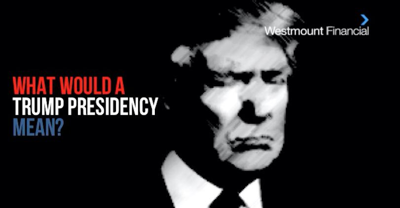 trump-presidency-westmount-financial.jpg