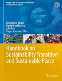 Handbook on Sustainability Transition and Sustainable Peace. Hexagon Series on Human and Environmental Security and Peace