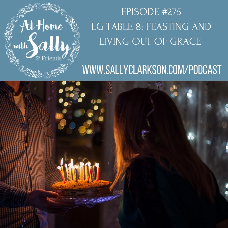 520a2f13373 LG Table 9: Blessing Feasts & Words that Give Life - Episode #275 ...