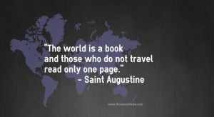 travel quote: THe world is a book and those who not travel read only one page.