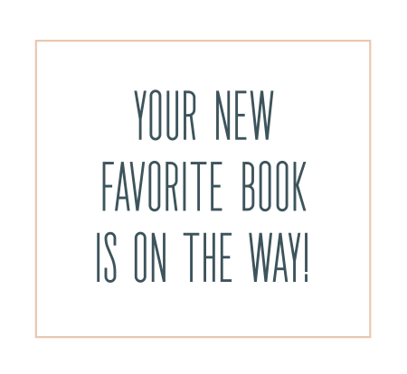 A green and pink graphic that says Your New Favorite Book Is On The Way.