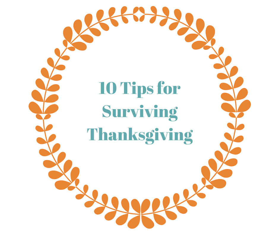 10 Tips for Surviving Thanksgiving.png