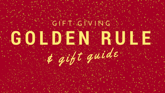 Gift giving golden rule& Gift guide.png