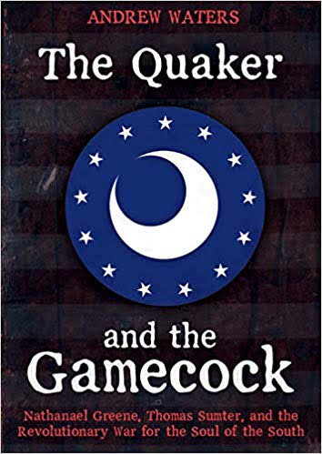 The Quaker and the Gamecock: - Nathanael Greene, Thomas Sumter, and the Revolutionary War for the Soul of the South tells the story two wildly divergent leaders against the backdrop of the American Revolution's last gasp, the effort to extricate a British occupation force from the South Carolina frontier.