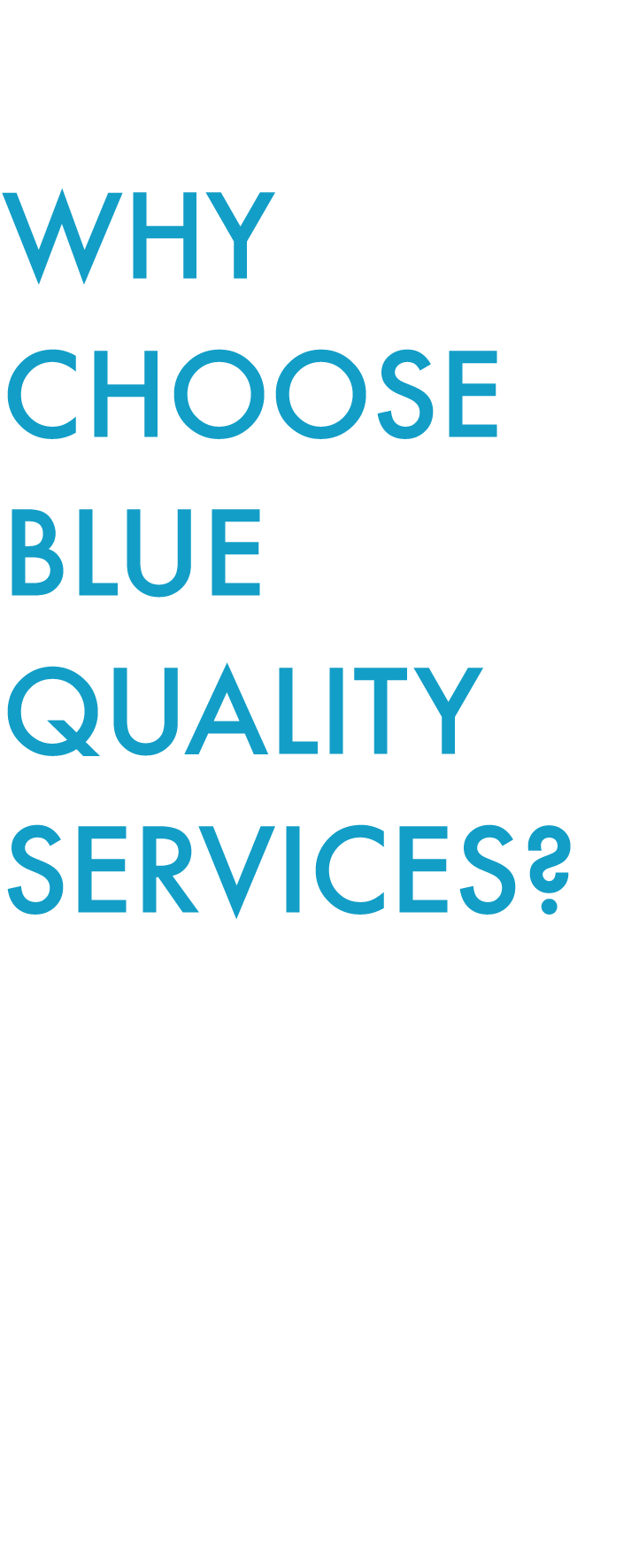 Why choose Blue Quality Services
