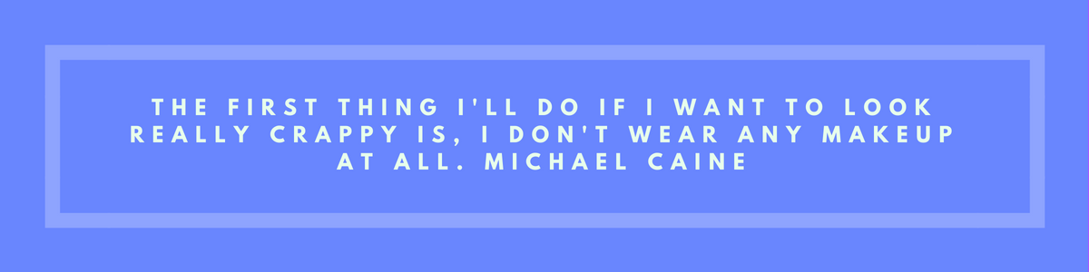MichaelCaineMakeupQuote.png
